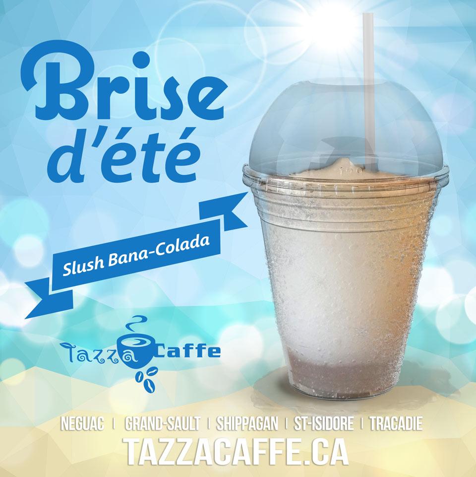 Brise d'été au Tazza CAFFE avec notre Banc-Colada slush